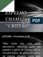 UM ESPELHO CHAMADO CRISTÃO