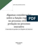 Algumas considerações sobre a função registral no processo civil e a prelação no processo executivo