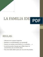 dinámica la familia ideal