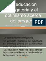 La educación obligatoria y el optimismo acerca del progreso