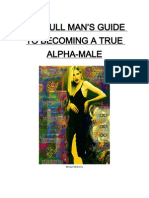 The Full Man's Guide to Becoming a True Alpha Male