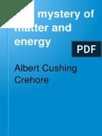 The mystery of matter and energy - Albert Cushing Crehore