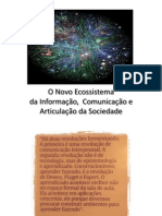 O Novo Ecossistema da Informação, Comunicação e Articulação da Sociedade
