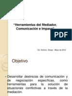 HERRAMIENTAS DEL MEDIADOR.COMUNICACION E IMPASE