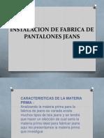 Instalacion de Fabrica de Pantalones Jeans