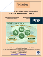 Cómo Financiar las Políticas Anti-Crisis en Euskadi. POLITICA MONETARIA Y BCE (I) (Es). How to finance the Basque anti-crisis policy. MONETARY POLICY AND ECB (I) (Es) Nola finantz ditzakegu krisiaren aurkako politikak. DIRU POLITIKA ETA EBZ (I) (Es)
