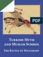 Turkish Myth and Muslim Symbol - The Battle of Manzikert - Carole Hillenbrand 2007