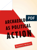 McGuire, R. 2008 Archaeoogy as Political Action. University of California Press.