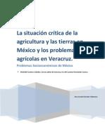 La situación crítica de la agricultura y las tierras en México y los problemas agrícolas en Veracruz.
