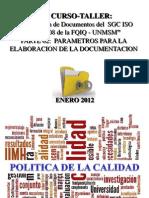 """1ER CURSO-TALLER:  """"Elaboración de Documentos del  SGC ISO 9001:2008 de la FQIQ - UNMSM""""  PARTE 02"""