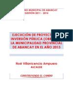 EJECUCIÓN DE OBRAS DE LA MUNICIPALIDAD  DE ABANCAY PARA EL PRESENTE AÑO 2013.