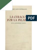 Laín Entralgo, Pedro - La Curación por la Palabra en la Antigüedad Clásica