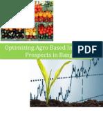 Optimizing Agro Based Industry Prospects in Bangladesh