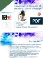 Presentation to Northumbria University of Lyndsay Williams' work Sept 2011