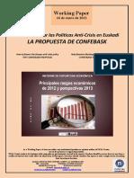 Cómo Financiar las Políticas Anti-Crisis en Euskadi. LA PROPUESTA DE CONFEBASK (Es) How to finance the Basque anti-crisis policy. THE CONFEBASK PROPOSAL (Es) Nola finantza ditzakegu krisiaren aurkako politikak. CONFEBASK-EN PROPOSAMENA (Es)