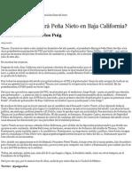¿Por quién decidirá Peña Nieto en Baja California?