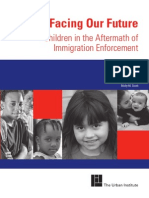 Facing Our Future. Children in the Aftermath of Immigration Enforcement.