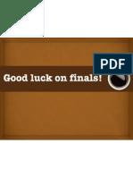 Good Luck on Finals