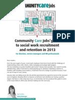 Community Care Recruitment Guide 2013