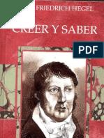 G. W. F. Hegel - Creer y Saber (Glaube und Wissen)