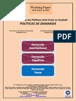 Cómo Financiar las Políticas Anti-Crisis en Euskadi. POLÍTICAS DE DEMANDA (Es) How to finance the Basque anti-crisis policy. DEMAND POLICY (Es) Nola finantza ditzakegu krisiaren aurkako politikak. ESKAERA SUSTATZEKO POLITIKAK (Es)