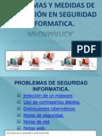 PROBLEMAS Y MEDIDAS DE PREVENCIÓN EN SEGURIDAD INFORMATICA