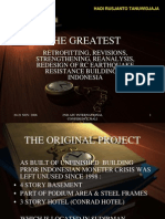 THE GREATEST RETROFITTING, REVISIONS, STRENGTHENING, REANALYSIS AND REDESIGN OF RC EARTHQUAKE RESISTANT BUILDING IN INDONESIA