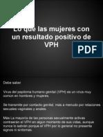 Lo Que Las Mujeres Con Un Resultado Positivo de VPH