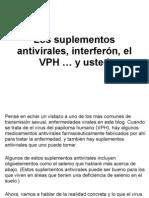 Los suplementos antivirales, interferón, el VPH … y usted