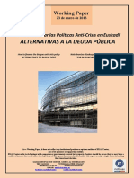 Cómo Financiar las Políticas Anti-Crisis en Euskadi. ALTERNATIVAS A LA DEUDA PÚBLICA (Es) How to finance the Basque anti-crisis policy. ALTERNATIVES TO PUBLIC DEBT (Es) Nola finantza ditzakegu krisiaren aurkako politikak. ZOR PUBLIKOAREN ALTERNATIBAK (Es)