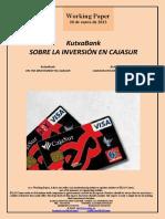 KutxaBank. SOBRE LA INVERSION EN CAJASUR (Es) KutxaBank. ON THE INVESTMENT IN CAJASUR (Es) KutxaBank. CAJASUR-EN EGINDAKO INBERTSIOAZ (Es)