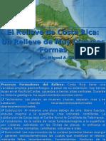 4. El Relieve de Costa Rica; Un Relieve de Muy Diversas Formas