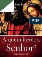 Dom Alberto Taveira - Retiro Popular 2013 - A quem iremos, Senhor?