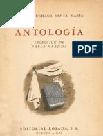 Angel Cruchaga Santa María - Antología Poética  (Selección  de Pablo Neruda)