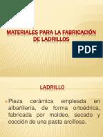 MATERIALES PARA LA FABRICACIÓN DE LADRILLOS