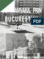 Cu tramvaiul prin Bucurestiul anilor 70