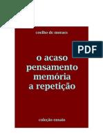 O ACASO / PENSAMENTO MEMÓRIA / A REPETIÇÃO