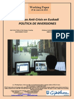 Políticas Anti-Crisis en Euskadi. POLÍTICA DE INVERSIONES (Es) Anti-Crisis Policy in the Basque Country. INVESTMENT POLICY (Es) Krisiaren Aurkako Politikak. INBERTSIO POLITIKA (Es)