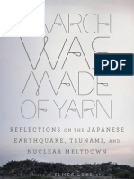 March Was Made of Yarn Reflections on the Japanese Earthquake Tsunami and Nuclear Meltdown Edited by Elmer Luke and David Karashima Excerpt
