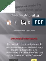 Evolutia Calculatorului Prezentare Power Point de Meleca Cristian