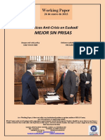 Políticas Anti-Crisis en Euskadi. MEJOR SIN PRISAS (Es) Anti-Crisis Policy in the Basque Country TAKE YOUR TIME (Es) Krisiaren Aurkako Politikak Euskadin. PRESARIK GABE HOBE (Es)