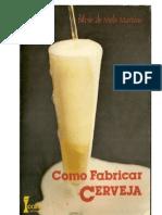 Como fabricar cerveja - Edição Digitalizada e Revisada