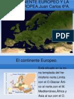 El continente Europeo y la Unión Europea. Juan Carlos