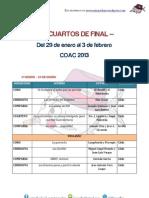 Cuartos de final. Orden de actuación de las sesiones. COAC 2013