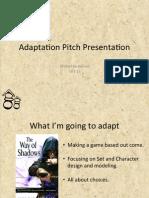 Adaptation:Pitch Presentation