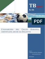 L'oligarchia del calcio europeo, certificata anche da Deloitte