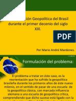 Reorientación Geopolítica del Brasil durante el primer decenio