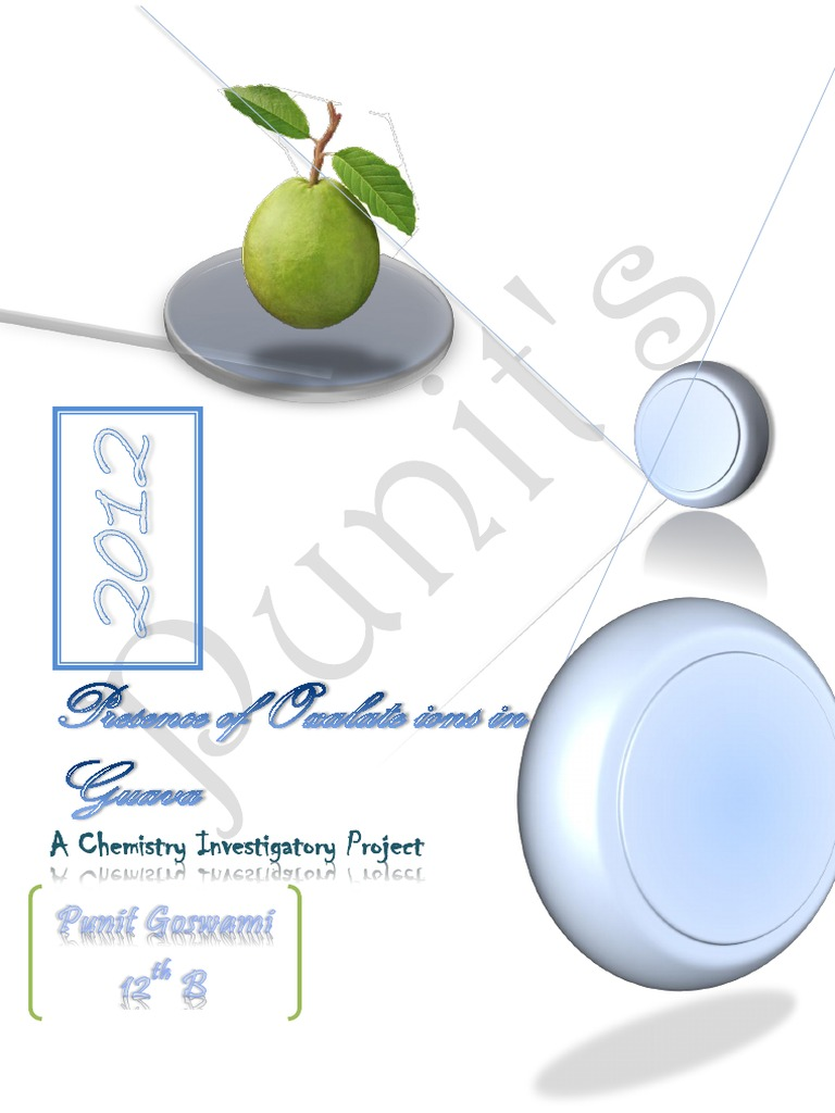 project on study the presence of oxalate ions in guava