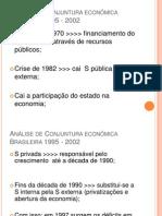 Análise de Conjuntura econômica Brasileira 1995 - 2002
