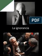 La Ignorancia.pps